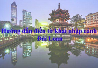 Hướng dẫn điền tờ khai hải quan khi nhập cảnh Đài Loan